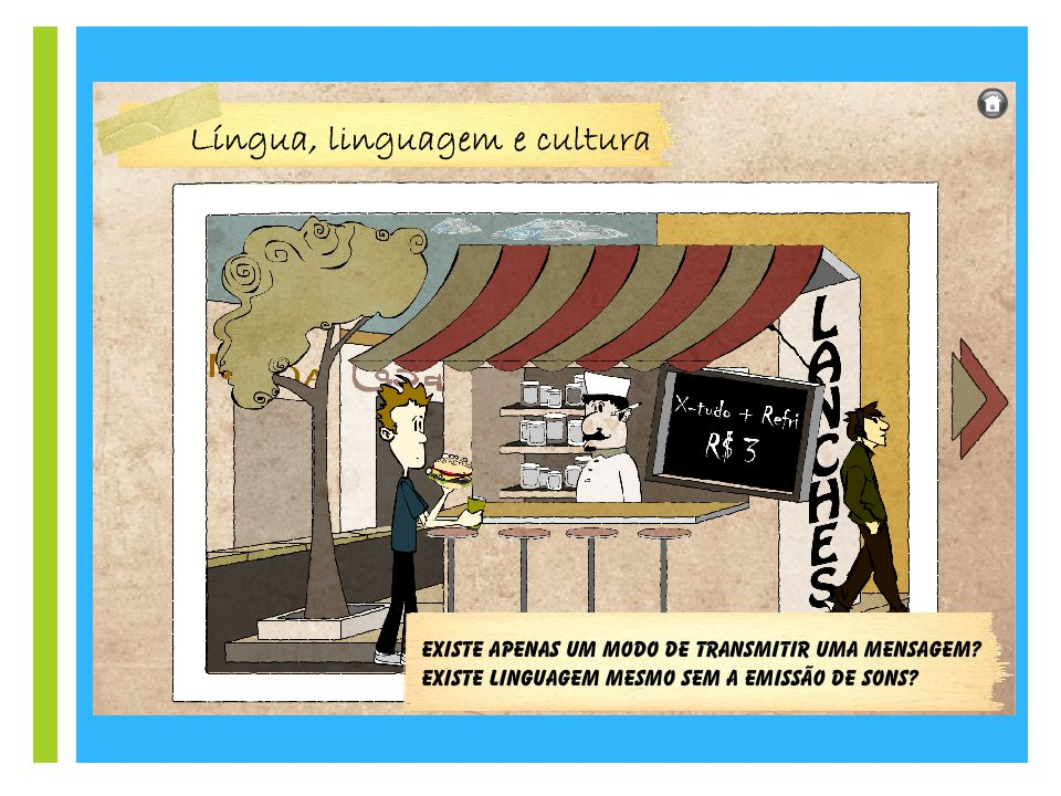 + Linguagem Linguagem é qualquer meio sistemático de comunicar ideias ou sentimentos através de signos convencionais, sonoros, gráficos, gestuais, ou seja, a linguagem é todo ato de comunicação, seja por que meio for.