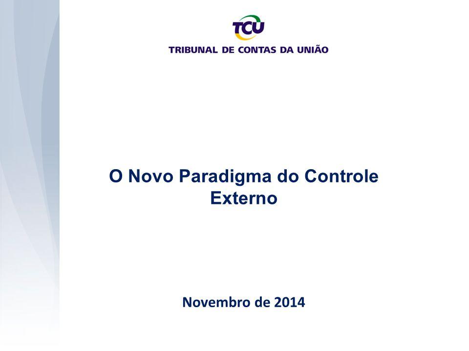 O Novo Paradigma do Controle Externo Novembro de 2014