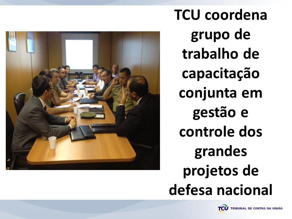 TCU coordena grupo de trabalho de capacitação conjunta em gestão e controle dos grandes projetos de defesa nacional