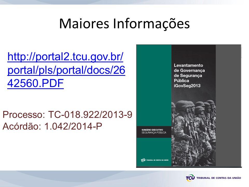 Maiores Informações http://portal2.tcu.gov.br/ portal/pls/portal/docs/26 42560.PDF Processo: TC-018.922/2013-9 Acórdão: 1.042/2014-P