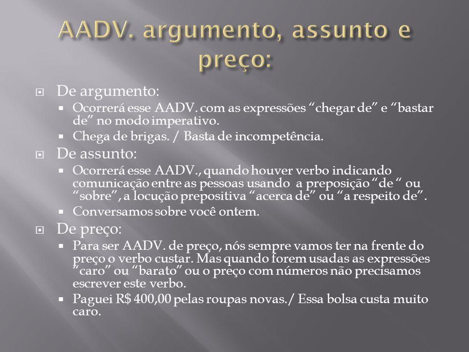 """ De companhia:  A pergunta desse AADV é """"com quem?"""" ou seja, com quem a pessoa estava, está ou estará.  Estudarei com você.  De finalidade:  A pe"""