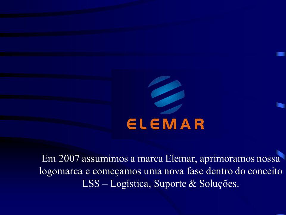 Em 2007 assumimos a marca Elemar, aprimoramos nossa logomarca e começamos uma nova fase dentro do conceito LSS – Logística, Suporte & Soluções.