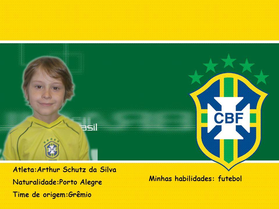 Atleta:Arthur Schutz da Silva Naturalidade:Porto Alegre Time de origem:Grêmio Minhas habilidades: futebol