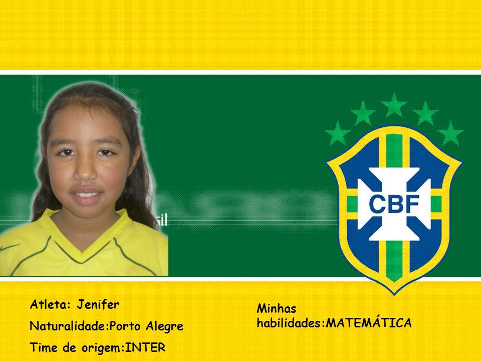 Atleta: Jenifer Naturalidade:Porto Alegre Time de origem:INTER Minhas habilidades:MATEMÁTICA