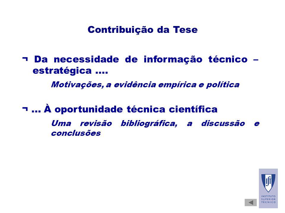 Contribuição da Tese ¬ Da necessidade de informação técnico – estratégica....