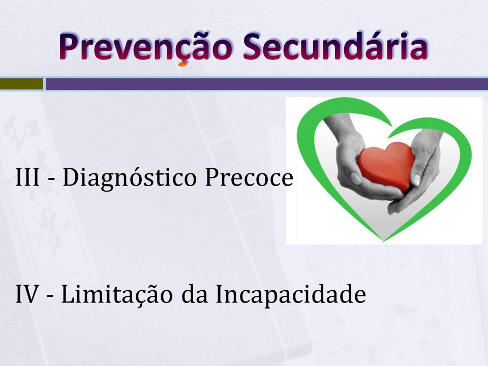  Imunização  Saúde ocupacional  Higiene pessoal e do lar  Proteção contra acidentes  Aconselhamento genético  Controle de vetores