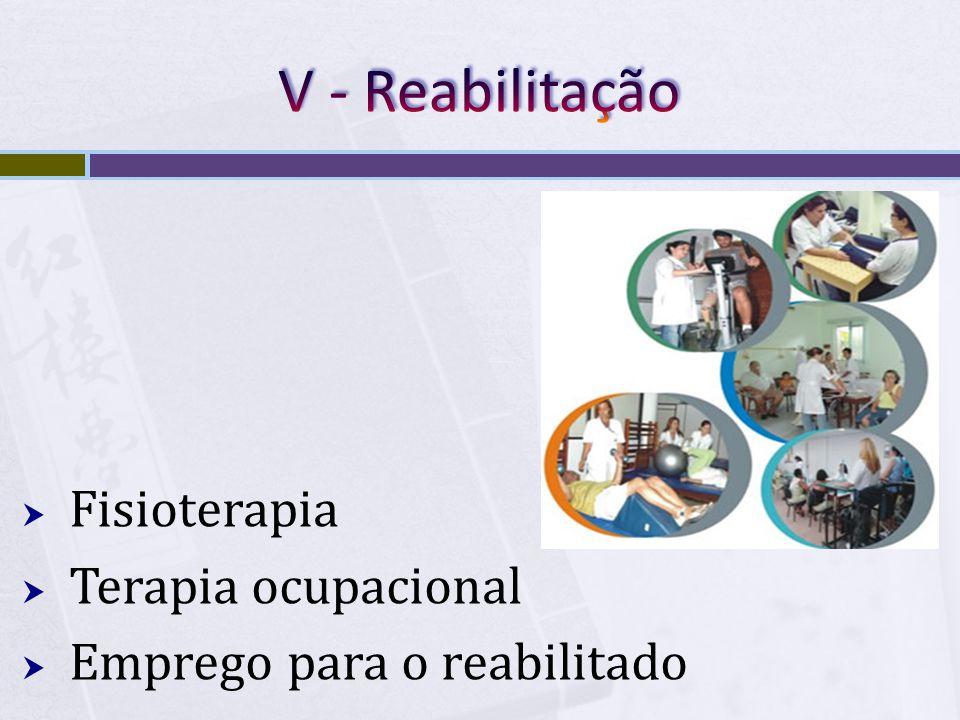 V - Reabilitação