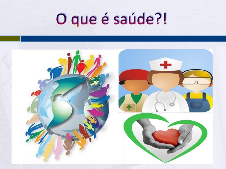 Conceito de saúde;  Conceito de doença;  Relação entre epidemiologia e a origem das doenças;