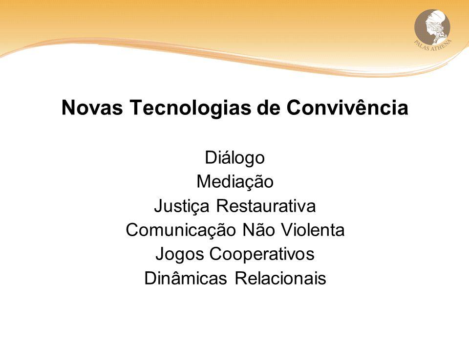 Novas Tecnologias de Convivência Diálogo Mediação Justiça Restaurativa Comunicação Não Violenta Jogos Cooperativos Dinâmicas Relacionais