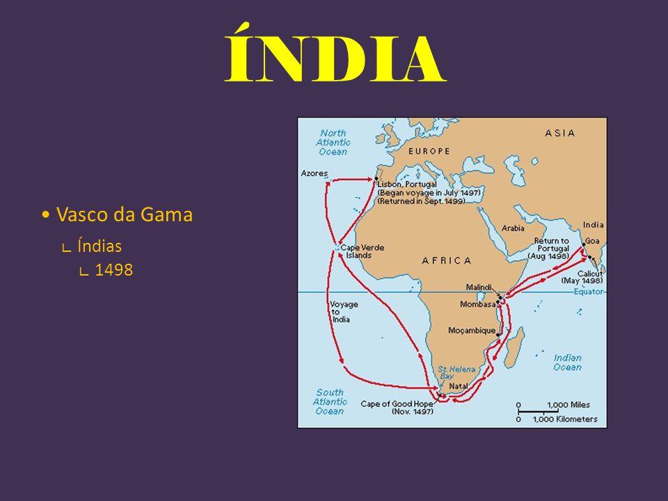ÍNDIA Vasco da Gama ∟ Índias ∟ 1498