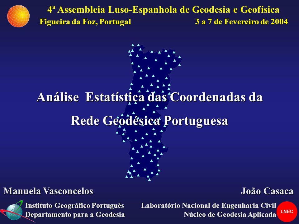 Análise Estatística das Coordenadas da Rede Geodésica Portuguesa 4ª Assembleia Luso-Espanhola de Geodesia e Geofísica Laboratório Nacional de Engenhar