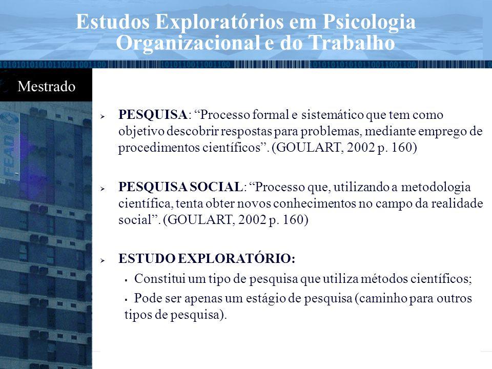 """ PESQUISA: """"Processo formal e sistemático que tem como objetivo descobrir respostas para problemas, mediante emprego de procedimentos científicos"""". ("""
