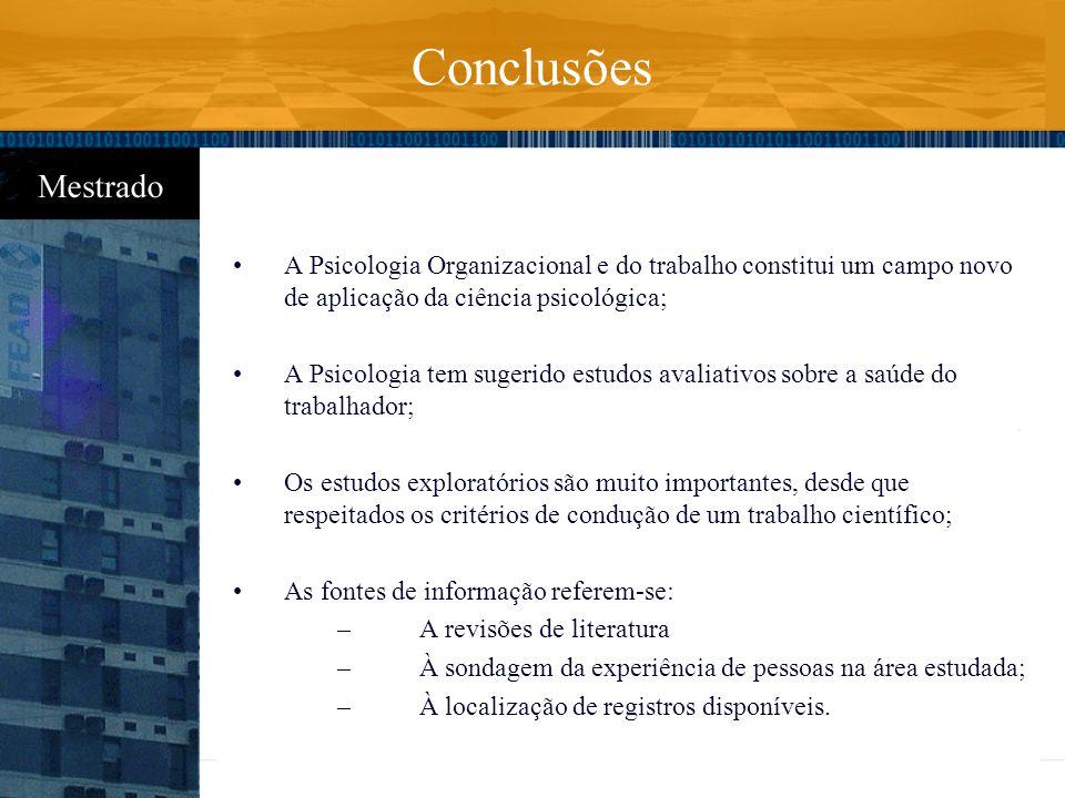 A Psicologia Organizacional e do trabalho constitui um campo novo de aplicação da ciência psicológica; A Psicologia tem sugerido estudos avaliativos s
