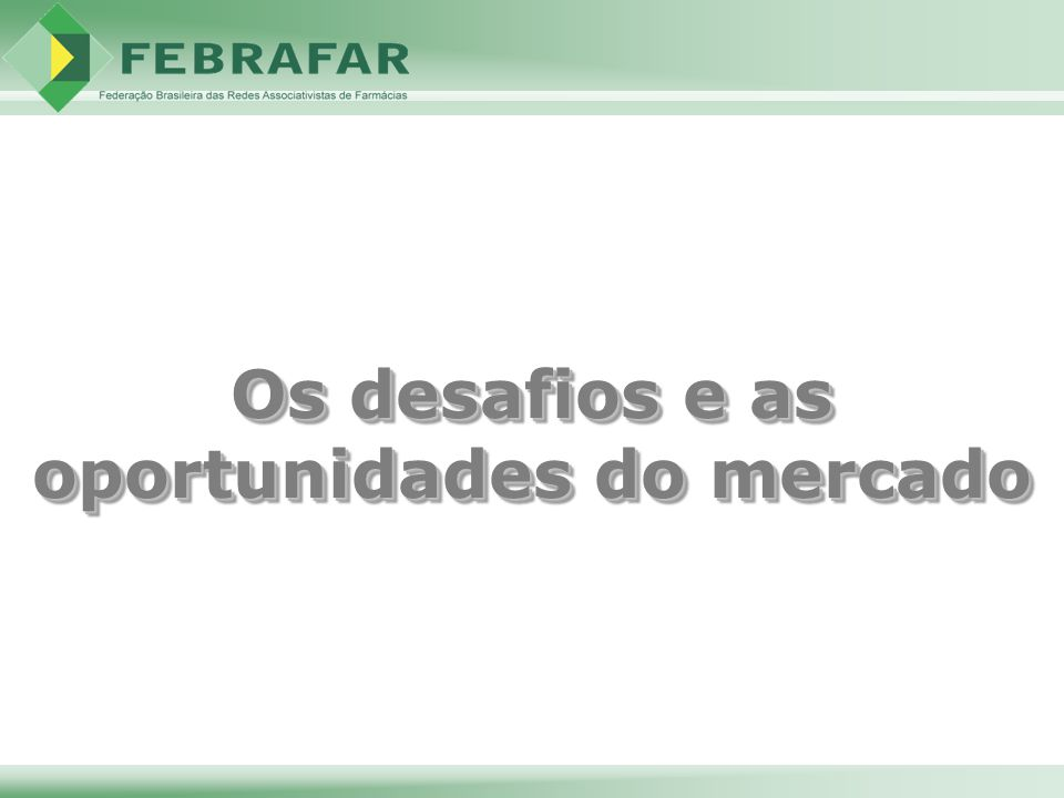 Os desafios e as oportunidades do mercado