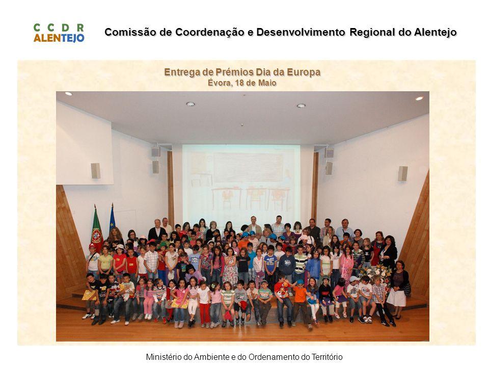 Comissão de Coordenação e Desenvolvimento Regional do Alentejo Ministério do Ambiente e do Ordenamento do Território Entrega de Prémios Dia da Europa