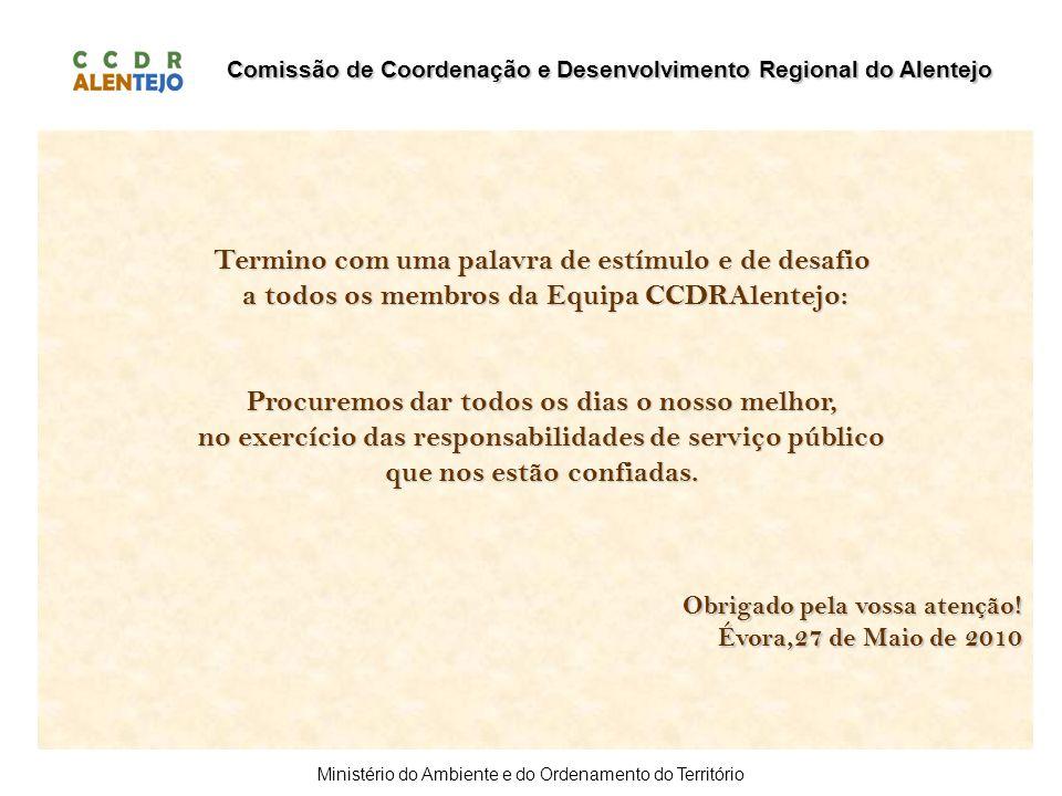Comissão de Coordenação e Desenvolvimento Regional do Alentejo Ministério do Ambiente e do Ordenamento do Território Obrigado pela vossa atenção! Évor