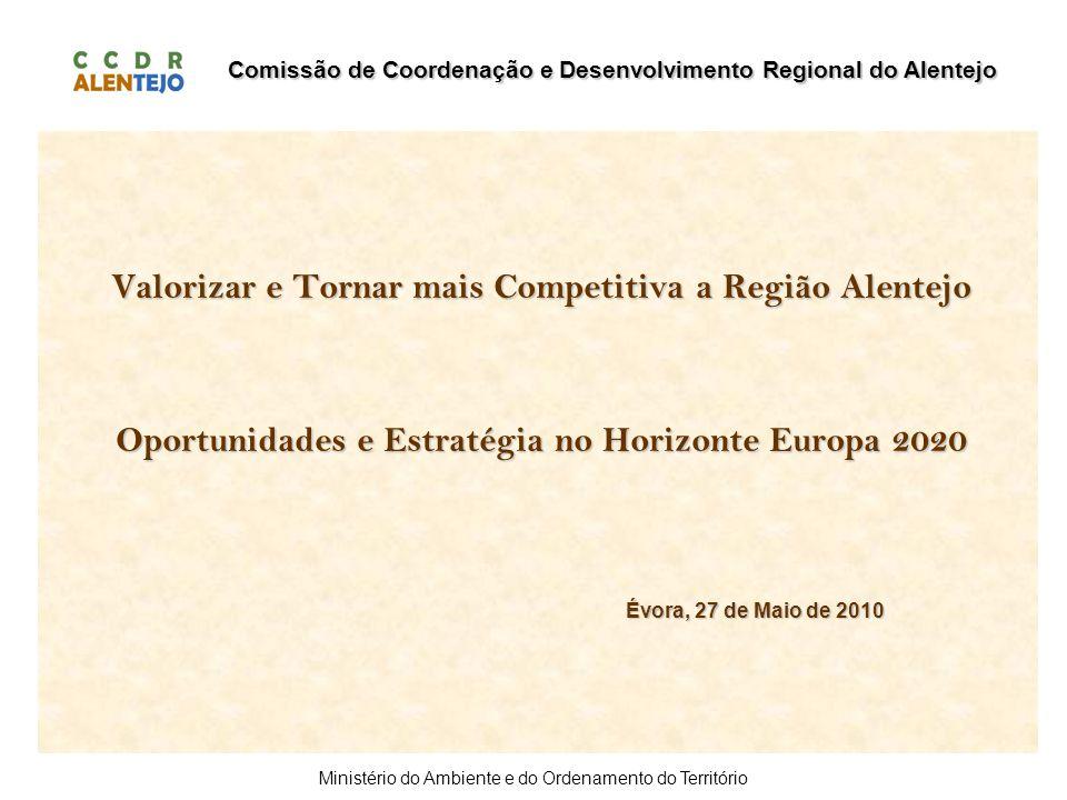 Comissão de Coordenação e Desenvolvimento Regional do Alentejo Ministério do Ambiente e do Ordenamento do Território Valorizar e Tornar mais Competiti