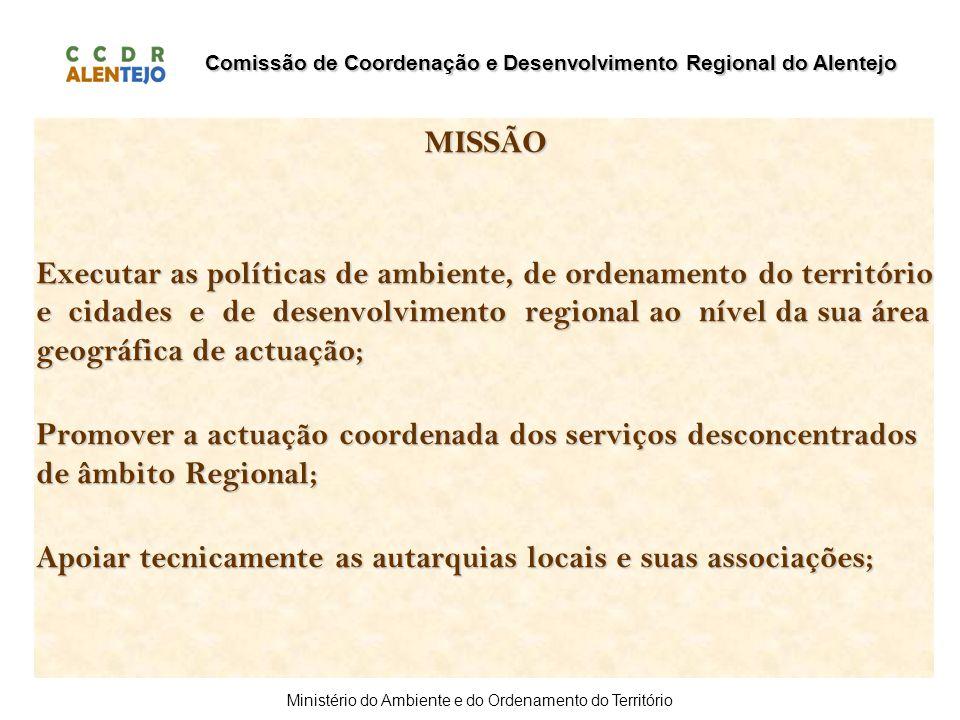 Comissão de Coordenação e Desenvolvimento Regional do Alentejo Ministério do Ambiente e do Ordenamento do Território MISSÃO Executar as políticas de a