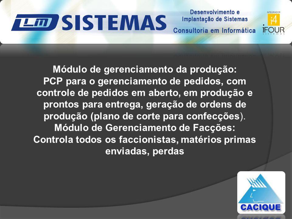 Módulo de gerenciamento da produção: PCP para o gerenciamento de pedidos, com controle de pedidos em aberto, em produção e prontos para entrega, geração de ordens de produção (plano de corte para confecções).