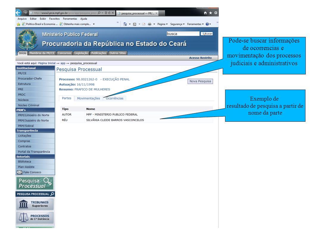 Exemplo de resultado de pesquisa a partir de nome da parte Pode-se buscar informações de ocorrencias e movimentação dos processos judiciais e administrativos