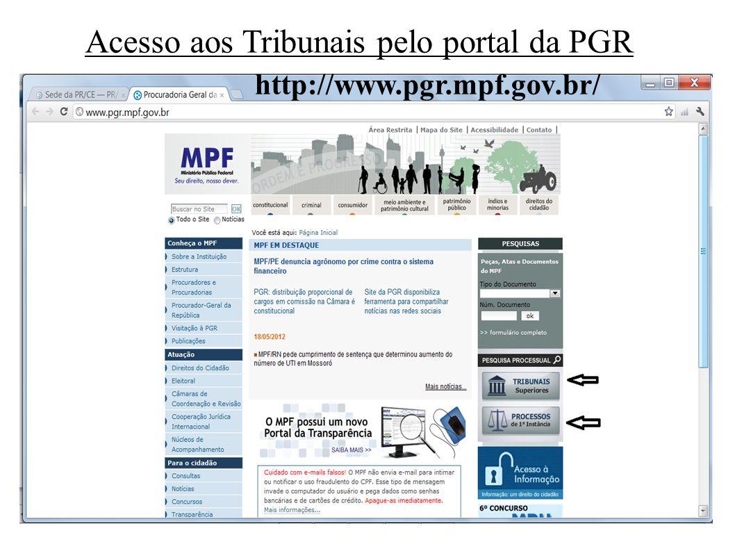 Acesso aos Tribunais pelo portal da PGR http://www.pgr.mpf.gov.br/
