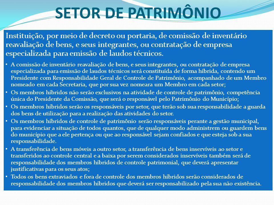 SETOR DE PATRIMÔNIO Instituição, por meio de decreto ou portaria, de comissão de inventário reavaliação de bens, e seus integrantes, ou contratação de empresa especializada para emissão de laudos técnicos.