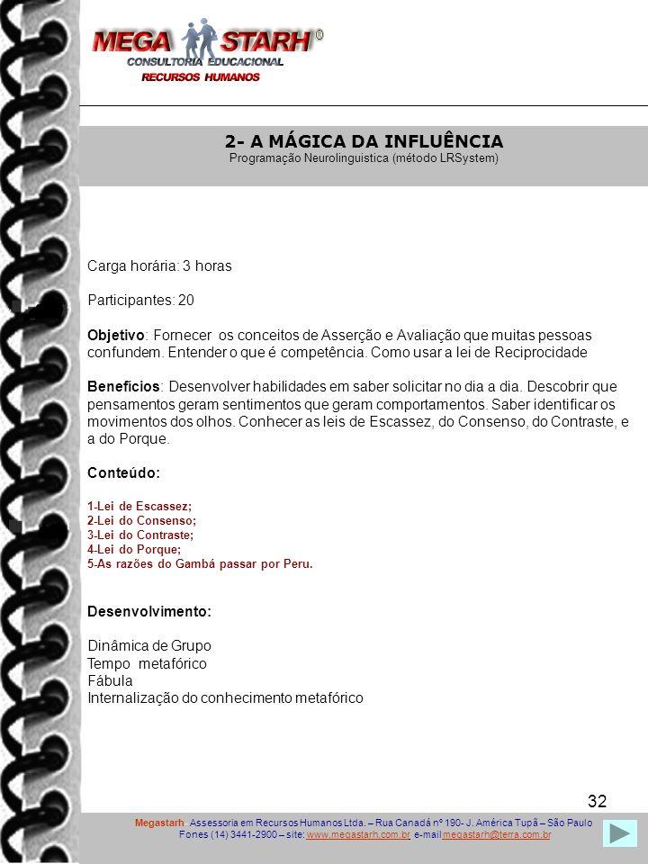 32 Megastarh- Assessoria em Recursos Humanos Ltda.