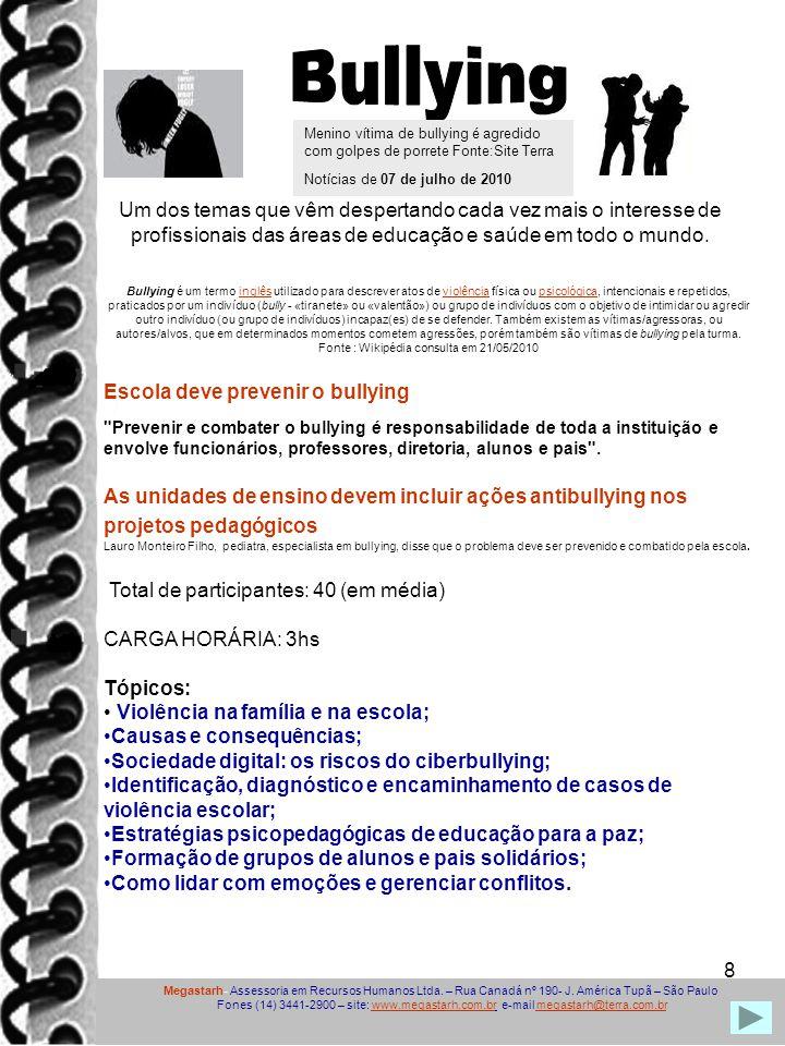 8 Bullying é um termo inglês utilizado para descrever atos de violência física ou psicológica, intencionais e repetidos, praticados por um indivíduo (bully - «tiranete» ou «valentão») ou grupo de indivíduos com o objetivo de intimidar ou agredir outro indivíduo (ou grupo de indivíduos) incapaz(es) de se defender.