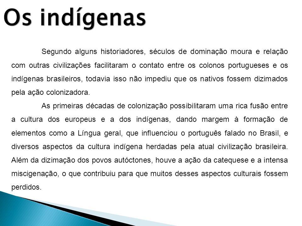 Segundo alguns historiadores, séculos de dominação moura e relação com outras civilizações facilitaram o contato entre os colonos portugueses e os ind
