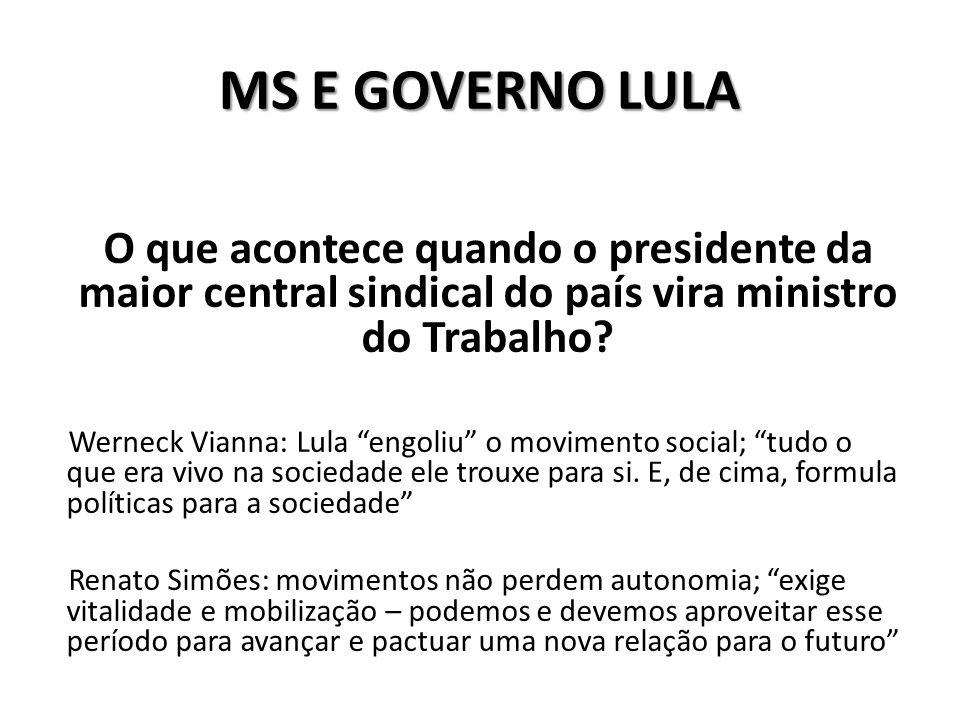 MS E GOVERNO LULA O que acontece quando o presidente da maior central sindical do país vira ministro do Trabalho.
