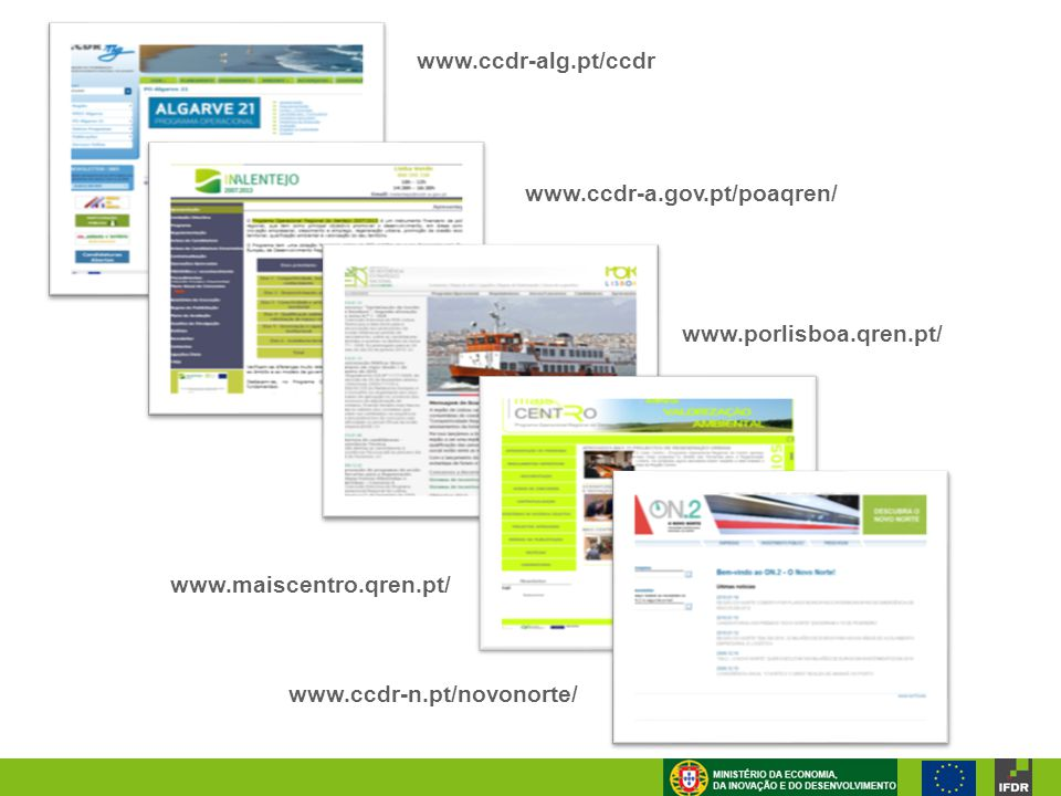 www.ccdr-n.pt/novonorte/ www.porlisboa.qren.pt/ www.maiscentro.qren.pt/ www.ccdr-a.gov.pt/poaqren/ www.ccdr-alg.pt/ccdr
