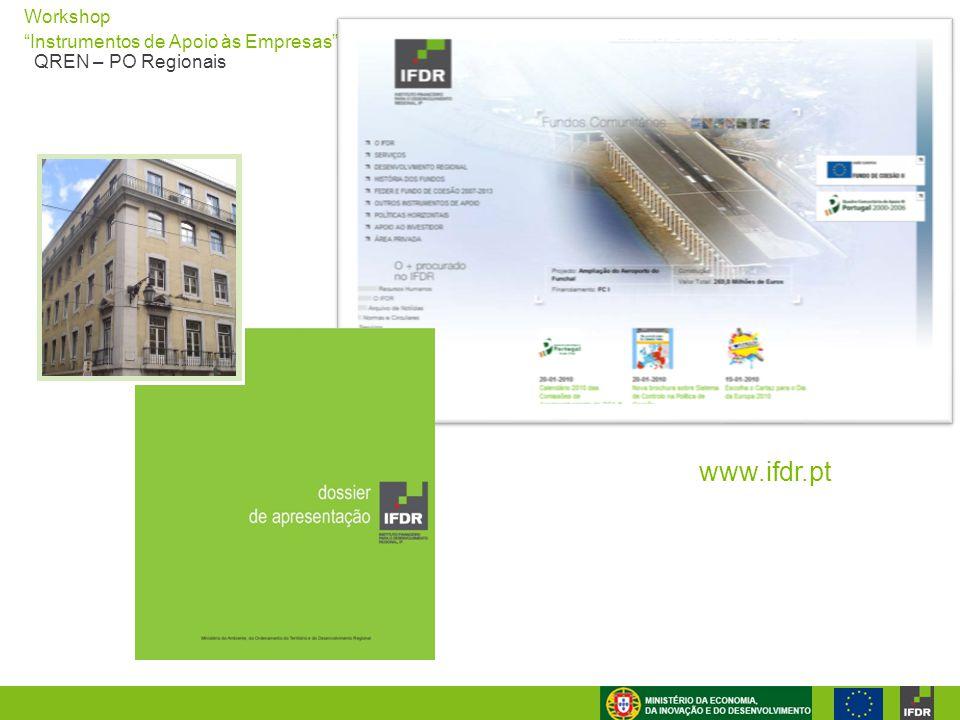 """Workshop """"Instrumentos de Apoio às Empresas"""" QREN – PO Regionais www.ifdr.pt"""