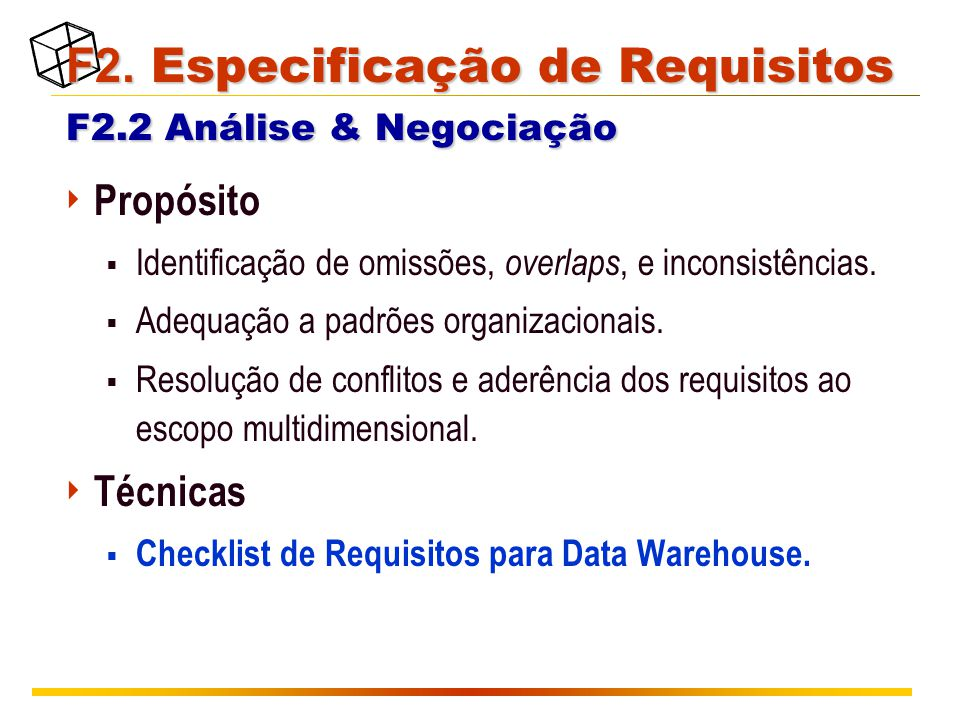 F2. Especificação de Requisitos F2.2 Análise & Negociação F2. Especificação de Requisitos F2.2 Análise & Negociação  Propósito  Identificação de omi