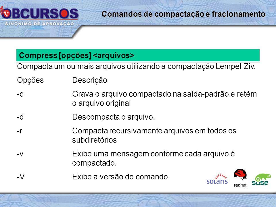 Compress [opções] Compacta um ou mais arquivos utilizando a compactação Lempel-Ziv.
