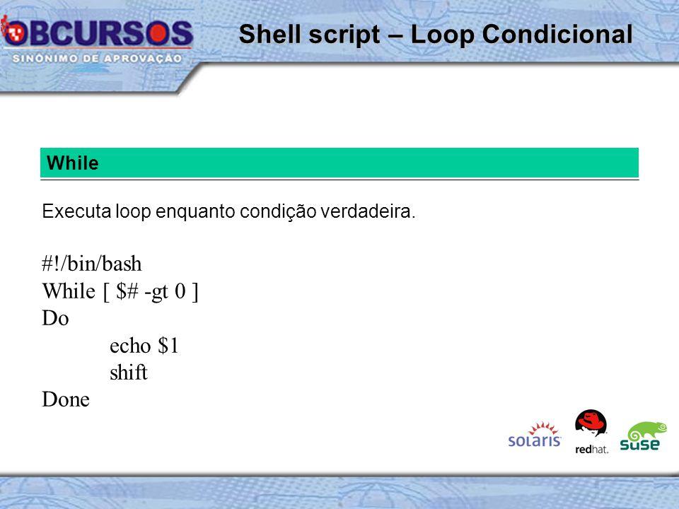 While Executa loop enquanto condição verdadeira.