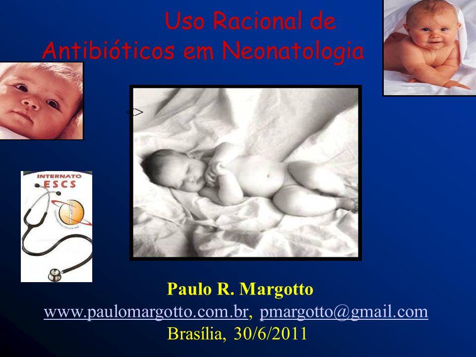 Uso Racional de Antibióticos em Neonatologia Paulo R.