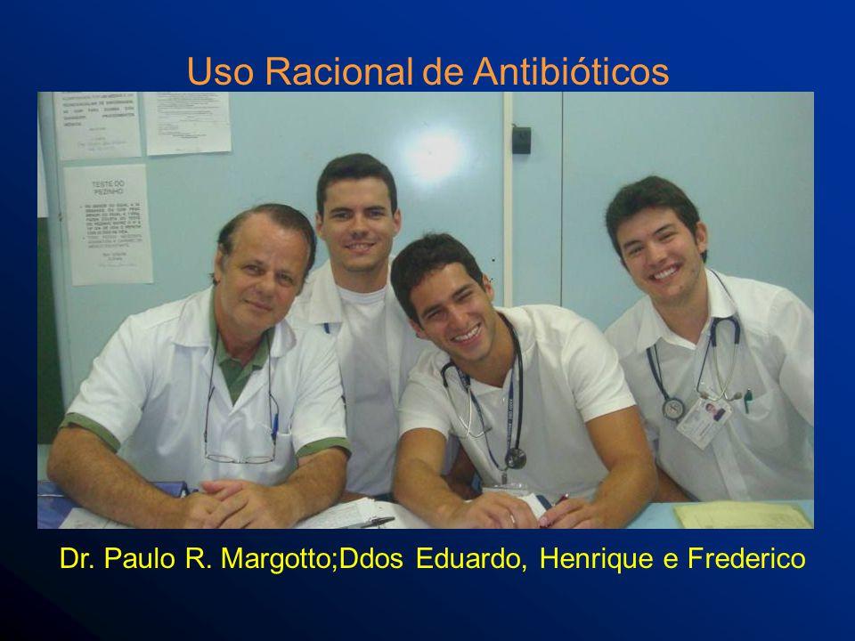 Dr. Paulo R. Margotto;Ddos Eduardo, Henrique e Frederico Uso Racional de Antibióticos