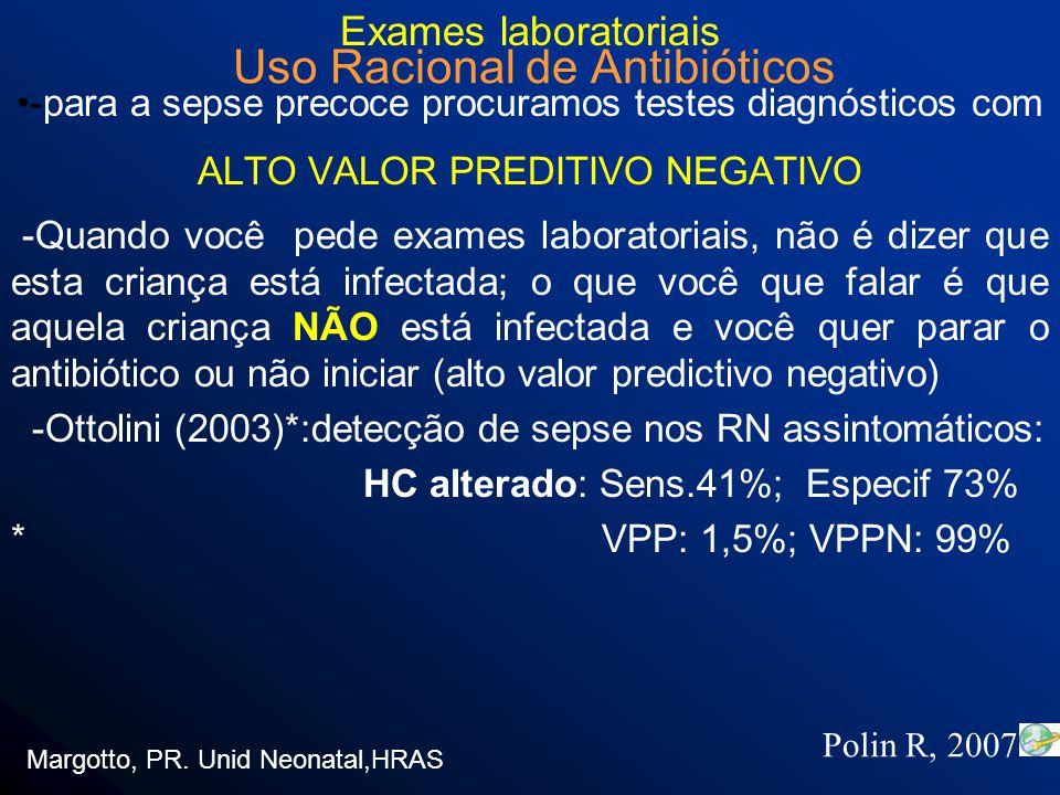 –Meningite: –Resposta clínica adequada: não necessário controle liquórico Não usamos dexametasona: sem melhora no prognóstico - Complicações: * Abscesso cerebral (LCR : 18-100 cel - linfócitos) * Ventriculite ( 73 - 100%) ( LCR - 50 cel) US cerebral semanal Margotto, PR.