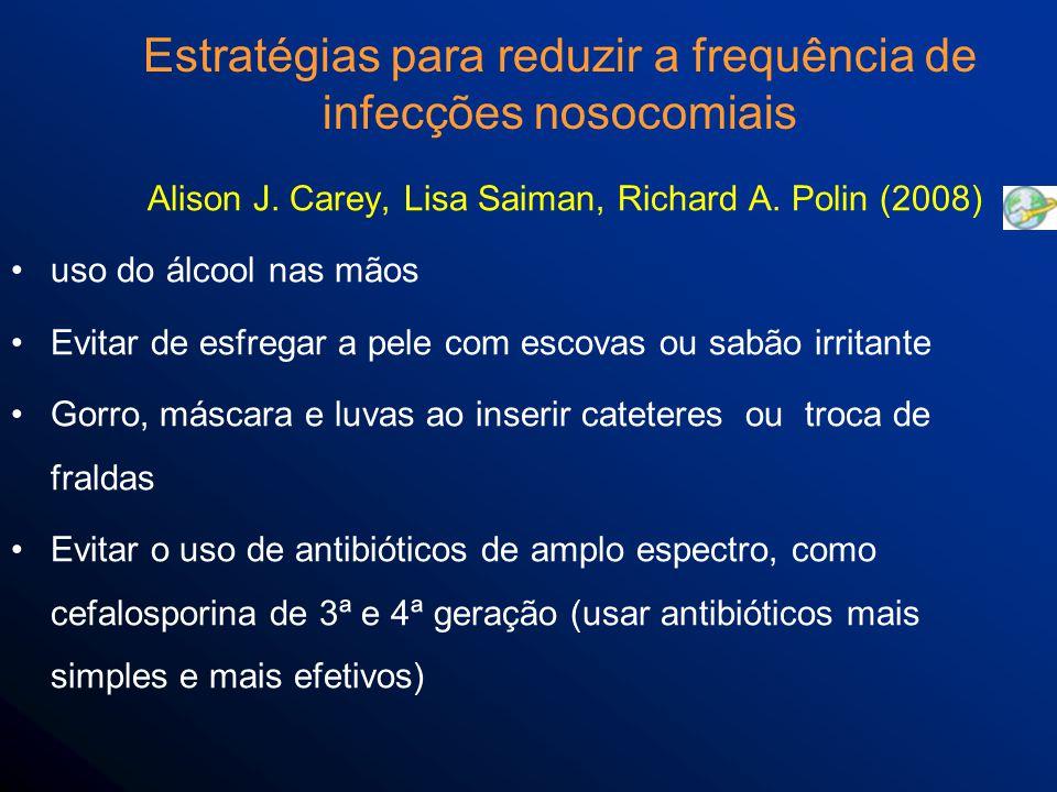 Estratégias para reduzir a frequência de infecções nosocomiais Alison J.