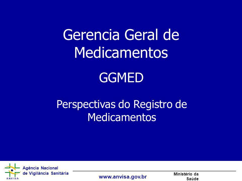 Agência Nacional de Vigilância Sanitária www.anvisa.gov.br Ministério da Saúde Monitoramento do mercado de medicamentos, por meio do banco de dados SAMMED (Sistema de Acompanhamento do Mercado de Medicamentos).