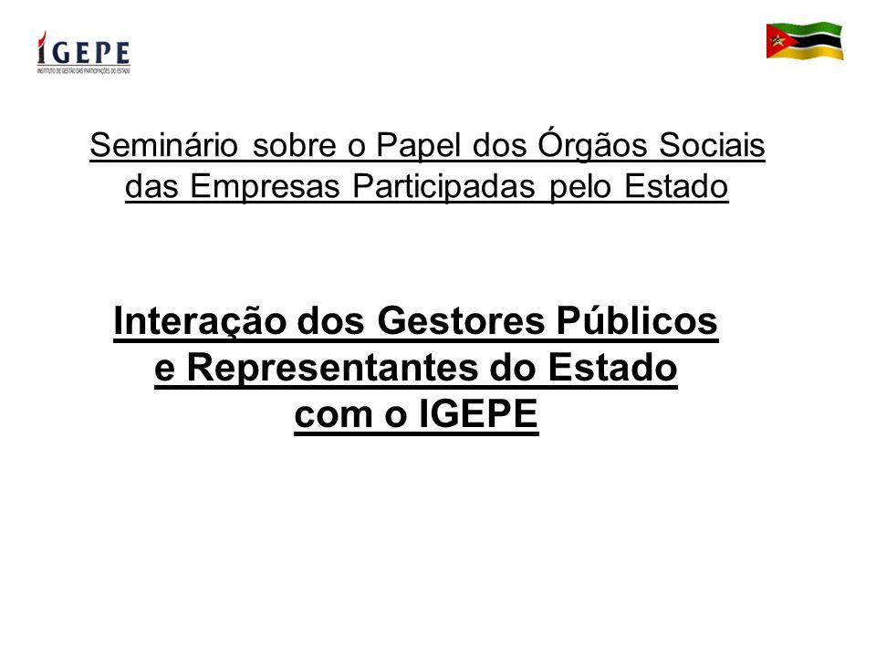 Seminário sobre o Papel dos Órgãos Sociais das Empresas Participadas pelo Estado Interação dos Gestores Públicos e Representantes do Estado com o IGEPE