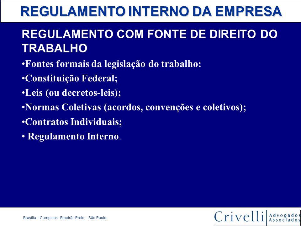 REGULAMENTO INTERNO DA EMPRESA Brasília – Campinas - Ribeirão Preto – São Paulo REGULAMENTO COM FONTE DE DIREITO DO TRABALHO Fontes formais da legisla