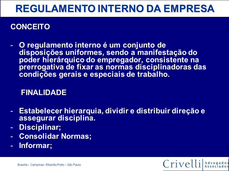 REGULAMENTO INTERNO DA EMPRESA Brasília – Campinas - Ribeirão Preto – São Paulo CONCEITO -O regulamento interno é um conjunto de disposições uniformes