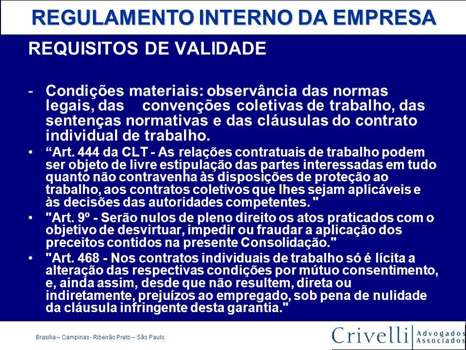 REGULAMENTO INTERNO DA EMPRESA Brasília – Campinas - Ribeirão Preto – São Paulo REQUISITOS DE VALIDADE -Condições materiais: observância das normas le