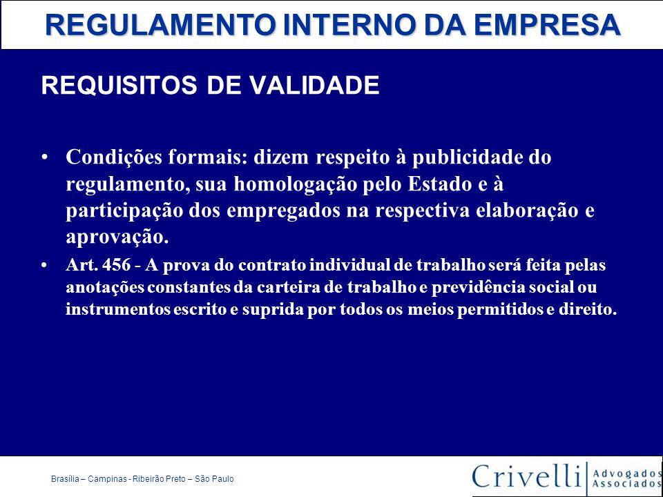 REGULAMENTO INTERNO DA EMPRESA Brasília – Campinas - Ribeirão Preto – São Paulo REQUISITOS DE VALIDADE Condições formais: dizem respeito à publicidade