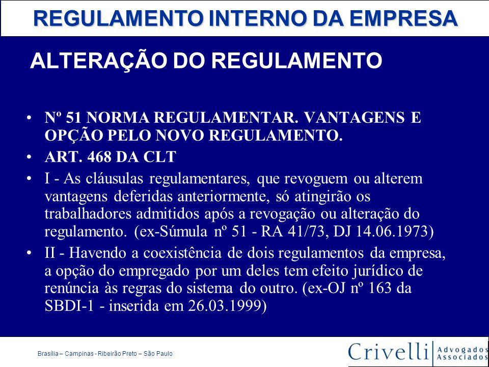 REGULAMENTO INTERNO DA EMPRESA Brasília – Campinas - Ribeirão Preto – São Paulo ALTERAÇÃO DO REGULAMENTO Nº 51 NORMA REGULAMENTAR. VANTAGENS E OPÇÃO P