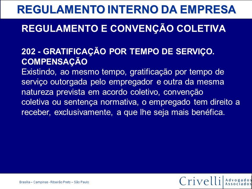 REGULAMENTO INTERNO DA EMPRESA Brasília – Campinas - Ribeirão Preto – São Paulo REGULAMENTO E CONVENÇÃO COLETIVA 202 - GRATIFICAÇÃO POR TEMPO DE SERVI