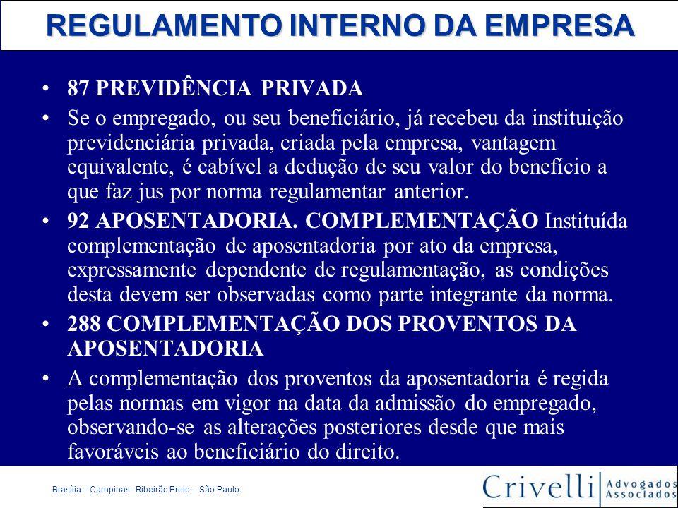 REGULAMENTO INTERNO DA EMPRESA Brasília – Campinas - Ribeirão Preto – São Paulo 87 PREVIDÊNCIA PRIVADA Se o empregado, ou seu beneficiário, já recebeu