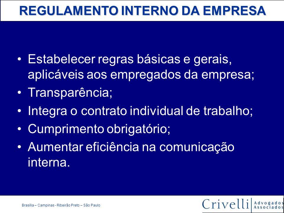 REGULAMENTO INTERNO DA EMPRESA Brasília – Campinas - Ribeirão Preto – São Paulo Estabelecer regras básicas e gerais, aplicáveis aos empregados da empr