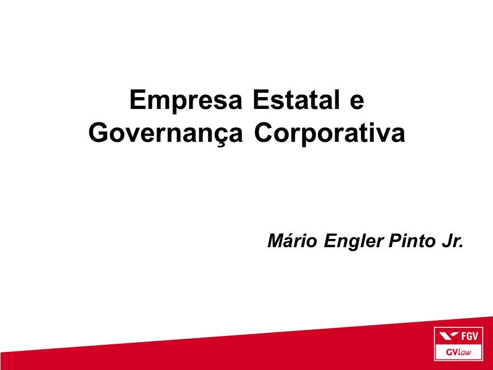 Mário Engler Pinto Jr. Empresa Estatal e Governança Corporativa